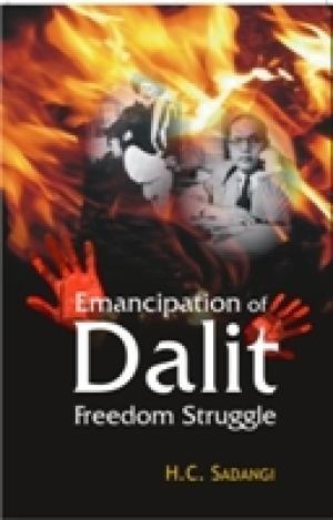 9788182054813: Emancipation of Dalits and Freedom Struggle