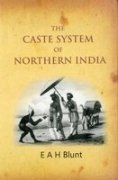 The Caste System of Northern India: E.A.H. Blunt