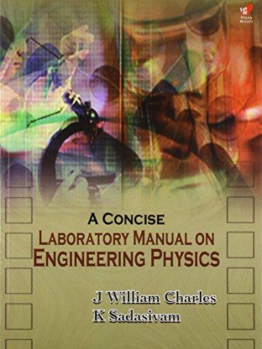 A Concise Laboratory Manual On Engineering Physics: Sadasivam K. Charles