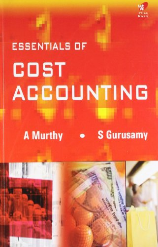 Essentials of Cost Accounting: A. Murthy