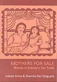 Mothers for Sale: Indrani Sinha, Shamita Das Dasgupta