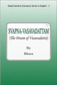 Svapna-Vasavadattam (The Dream of Vasavadatta): Bhasa