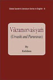 Vikramorvasiyam : Urvashi and Pururavas : Kalidasa: S N Tiwari