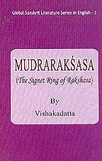 Mudraraksasa: The Signet Ring of Rakshasa, Translation,: Vishakadatta