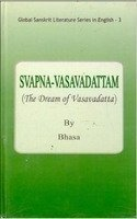 Svapna-Vasavadattam (The Dream of Vasavadatta) (Series: Global: Bhasa