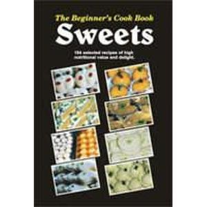 The Beginner?s Cook Book: Sweets: Global Vision Publishing House