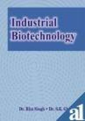 Industrial Biotechnology: R. Singh & S.K. Ghosh