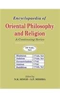 Encyclopaedia of Oriental Philosophy and Religion : Vol: XI to XV: N K Singh and A P Mishra