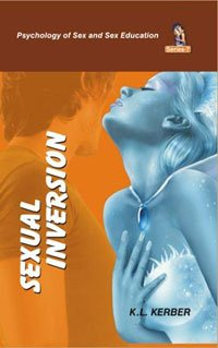 Sexual Inversion (Series: Psychology of Sex and Sex Education): K.L. Kerber