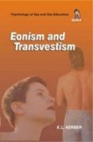 Eonism and Transvestism (Series: Psychology of Sex and Sex Education): K.L. Kerber