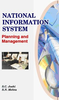 National Information System: Planning and Management: S.C. Joshi,S.N. Mehta