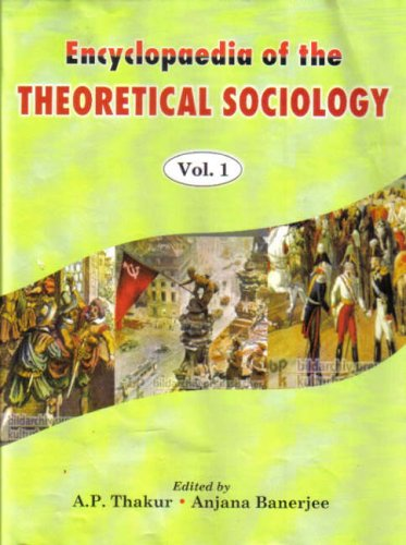 Encyclopaedia of the Theoretical Sociology, 2 Vols: A.P. Thakur & A. Banerjee (Eds)