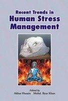 Recent Trends in Human Stress Management: Akbar Husain and
