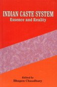Indian Caste System: Essence and Reality: Bhupen Chaudhary (Ed.)