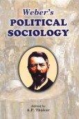 Weber?s Political Sociology: A.P. Thakur (Ed.)
