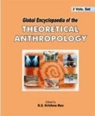 Global Encyclopaedia of the Theoretical Anthropology (2 Vols-Set): K S Krishna Rao