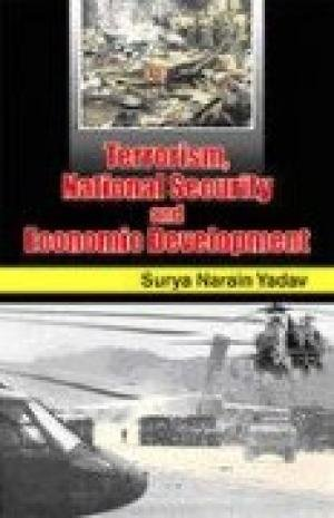 Terrorism, National Security and Economic Development: Surya Narain Yadav