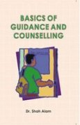 Basics of Guidance and Counselling: Dr Shah Alam