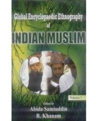 Global Encyclopaedic Enthnography of Indian Muslim(3 Vols.: Abida Samiuddin &