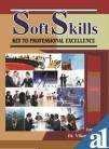 Soft Skills: Key to Professional Excellence: Vikas Arora (Ed.)
