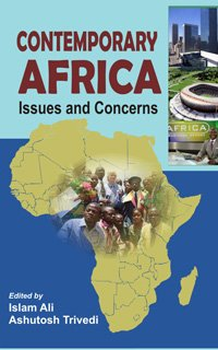 Contemporary Africa: Issues and Concerns: Islam Ali & Ashutosh Trivedi (Eds)