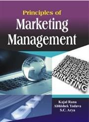 Principles of Marketing Management: Abhishek Yadava,Kajal Rana,S.C. Arya