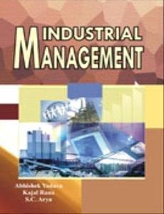 Industrial Management: Abhishek Yadava, Kajal Rana and S.C. Arya