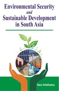 Environmental Security and Sustainable Development in South Asia: Ravi Malhotra