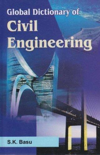 Global Dictionary of Civil Engineering: S.K. Basu