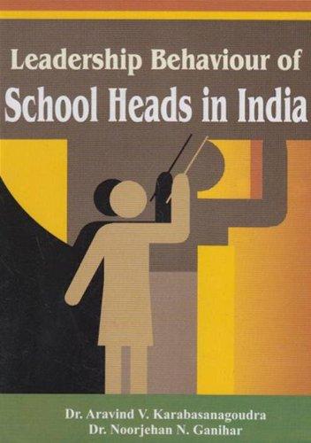 Leadership Behaviour of School Heads in India: A.V. Karabasanagoudra,Dr Noorjehan N. Ganihar