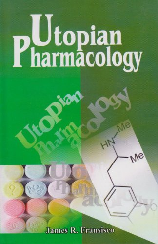 Utopian Pharmacology: James R. Fransisco