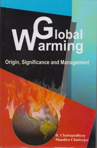 Global Warming: Origin, Significance and Management: Mandira Chatterjee,R. Chattopadhyay