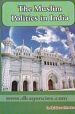 The Muslim Politics of India: Dr Shri Kumar Srivastava