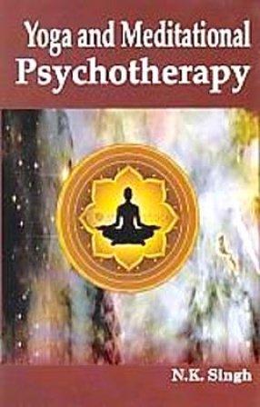 Yoga and Meditational Psychotherapy: N.K. Singh