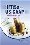 IFRSs and US GAAP: Comparative Study: Vijayesh Kumar