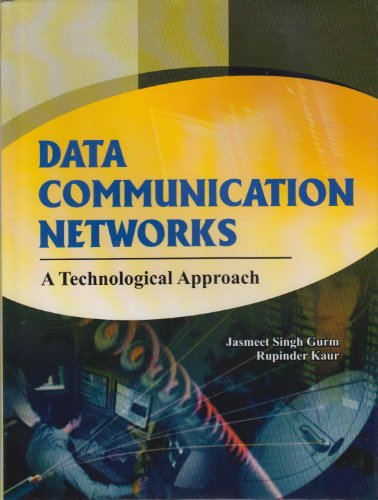 Data Communication Networks: A Technological Approach: Jasmeet Singh Gurm