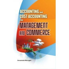 Accounting and Cost Accounting for Management and Commerce: Annamalai Murugan
