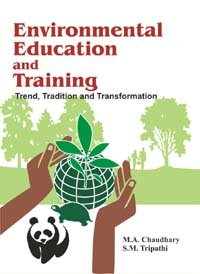 Environmental Education and Training : Trend Tradition: M.A. Chaudhary and