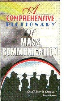 A Comprehensive Dictionary of Mass Communication: Dawson Laura