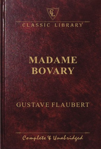 Madame Bovary (Classic Library): Flaubert, Gustave