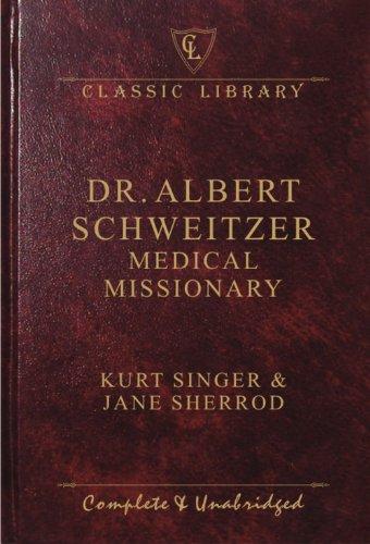 Dr Albert Schweitzer Medical M (Classic Library): Kurt Singer and