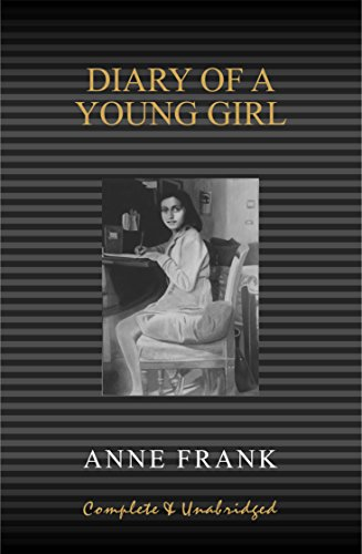 Anne Frank: Diary of a Young Girl (Complete and Unabridged): Anne Frank