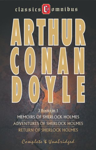 Arthur Conan Doyle - 3 Books in 1 The Adventures of Sherlock Holmes/The Memoirs of Sherlock Holmes/ The Return of Sherlock Holmes