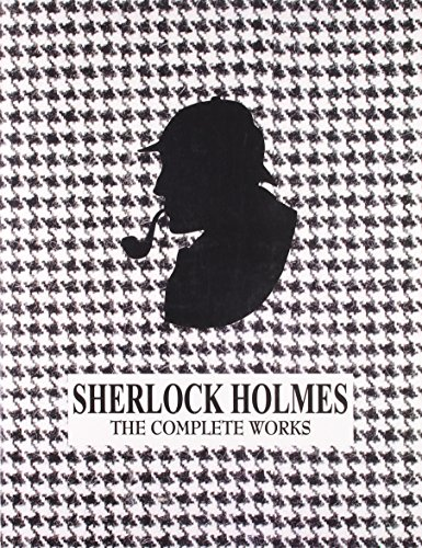 The Complete Works of Sherlock Holmes: NA