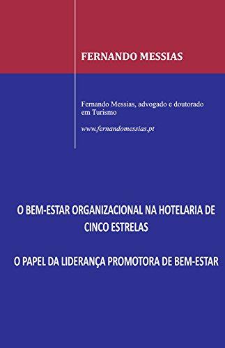 O bem-estar organizacional na hotelaria de cinco: Fernando Messias