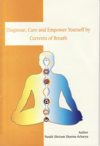 9788182550117: Diagnose, Cure And Empower Yourself By Currents Of Breath
