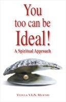 You Too Can Be Ideal A Spiritual Vedula VLN Murthy