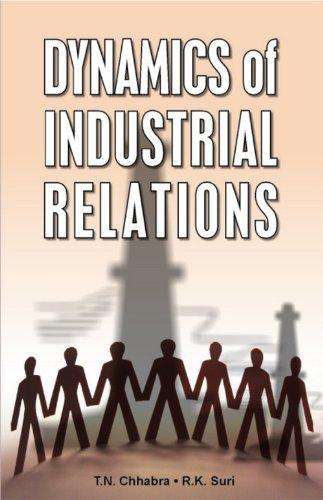 Dynamics of Industrial Relations: Suri R.K. Chhabra T.N.