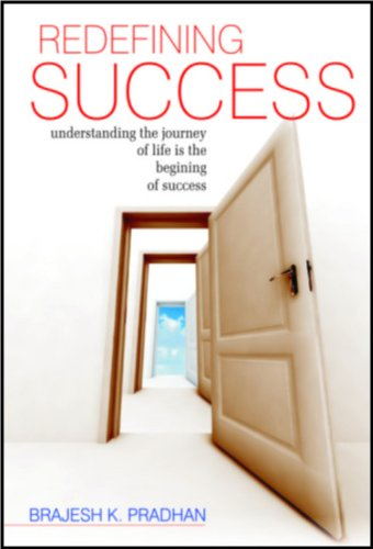 9788182744196: Redefining Success: Understanding the Journey of Life is the Begining of Success