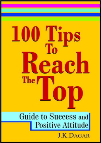 9788182744950: 100 Tips to Reach the Top: Guide to Success and Positive Attitude